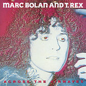 Across The Airwaves by T. Rex