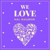 We Love Mal Waldron von Mal Waldron
