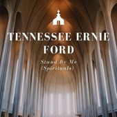 Stand by Me (The Spirituals) by Tennessee Ernie Ford