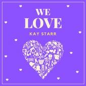 We Love Kay Starr von Kay Starr