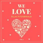 We Love Ella Fitzgerald, Vol. 3 von Ella Fitzgerald