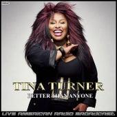 Better Than Anyone (Live) de Tina Turner