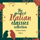 The Greatest Italian Classics Collection, Vol. 3 by Various Artists