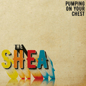 Pumping On Your Chest by Shea