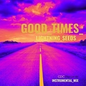 Good Times (Instrumental Mix) by Lightning_Seeds