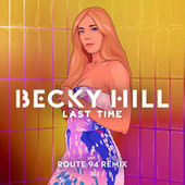 Last Time (Route 94 Remix) by Becky Hill