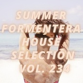 Summer Formentera House Selection Vol.234 de Various Artists
