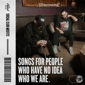 SONGS FOR PEOPLE WHO HAVE NO IDEA WHO WE ARE. by Social Club Misfits