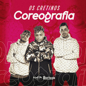 Coreografia by Os Cretinos