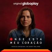 Onde Está Meu Coração – Música Original de Dany Roland by Dany Roland