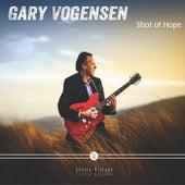 Shot of Hope by Gary Vogensen