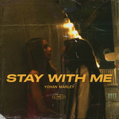 Stay with Me by Yohan Marley