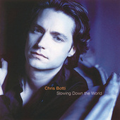 Slowing Down The World by Chris Botti