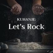Kuhanje : Let's Rock! de Various Artists