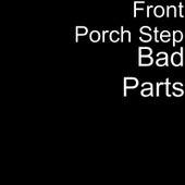 Bad Parts de Front Porch Step