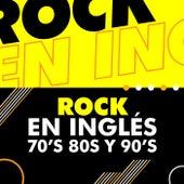 Rock en Inglés 70´s 80´s y 90´s de Various Artists