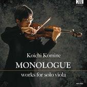 Monologue: Works for Solo Viola von Koichi Komine