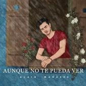 Aunque No Te Pueda Ver (Cover) de Alain Manasés
