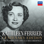 Kathleen Ferrier Centenary Edition - The Complete Decca Recordings von Kathleen Ferrier