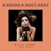 Save Some (ZIDA Remix) by D'Sound