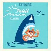 Kitsuné Soleil Mix by Cesare de Cesare