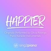 happier (Originally Performed by Olivia Rodrigo) (Piano Karaoke Instrumentals) by Sing2Piano (1)