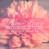 Relaxing Piano Covers: Best of 2018 by Piano Peace