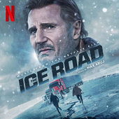 The Ice Road (Original Motion Picture Soundtrack) by Max Aruj