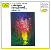 Händel: Water Music; Music for the Royal Fireworks de Berliner Philharmoniker