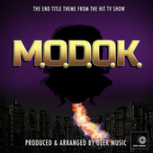 M.O.D.O.K End Title Theme (From