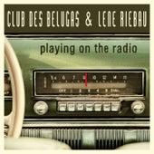 Playing on the Radio de Club Des Belugas