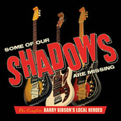 Some Of Our Shadows Are Missing: The Complete Barry Gibson's Local Heroes de Barry Gibson's Local Heroes