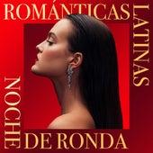Noche de ronda: Románticas Latinas de Various Artists