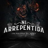 Ni Arrepentida de Los Rieleros Del Norte