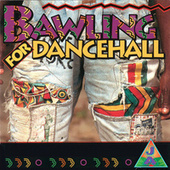 Bawling For Dancehall by Various Artists