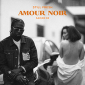 AMOUR NOIR (SAISON 02) by Still Fresh