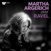Martha Argerich Plays Ravel von Martha Argerich