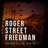 Mandolin Rain by Roger Street Friedman