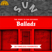 The Door to Sun Records: Ballads (30 Timeless Favorites) by Various Artists