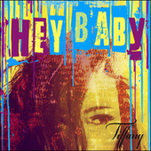 Hey Baby by Tiffany