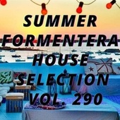 Summer Formentera House Selection Vol.290 by Various Artists