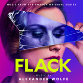 Flack (Music from the Amazon Original Series) by Alexander Wolfe