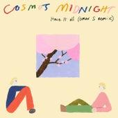 Have It All (Omar S Remix) von Cosmo's Midnight