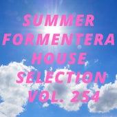 Summer Formentera House Selection Vol.254 de Various Artists