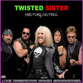 Hustling Sisters (Live) by Twisted Sister
