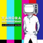 Y Ahora la Publicidad di Alexander Acha