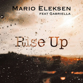 Rise Up by Mario Eleksen