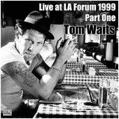 Live at LA Forum 1999 Part One (Live) fra Tom Waits