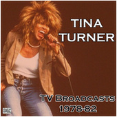 TV Broadcasts 1978-82 (Live) van Tina Turner