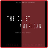 The Quiet American (Music Inspired by the Film) (Piano Version) by Marco Velocci